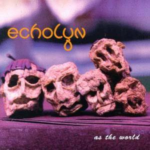 Cover - Echolyn: As The World