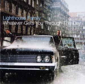 Cover - Lighthouse Family: Whatever Gets You Through The Day