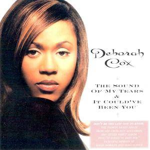 Cover - Deborah Cox: Sound Of My Tears / It Could Have Been You, The