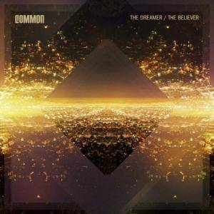 Cover - Common: Dreamer / The Believer, The