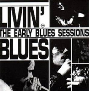 Livin' Blues: Early Blues Sessions 1967-1972, The - Cover