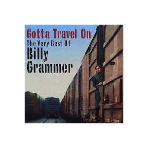Cover - Billy Grammer: Gotta Travel On - The Very Best Of Billy Grammer