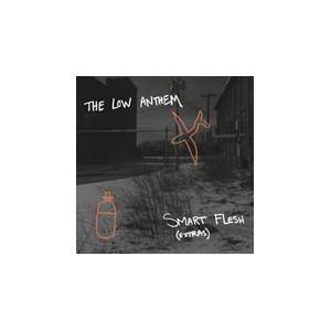 Cover - Low Anthem, The: Smart Flesh (Extras)