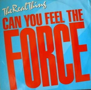 "The Real Thing: Can You Feel The Force? (12"") - Bild 1"