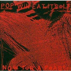 Cover - Pop Will Eat Itself: Now For A Feast