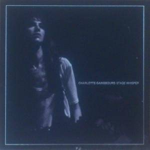 Charlotte Gainsbourg: Stage Whisper - Cover