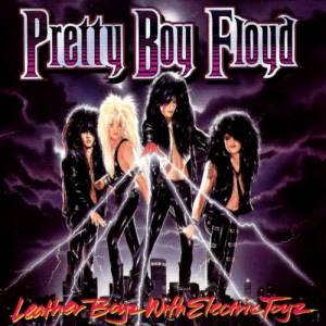 Pretty Boy Floyd: Leather Boyz With Electric Toyz - Cover