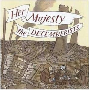 Cover - Decemberists, The: Her Majesty The Decemberists