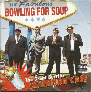 Cover - Bowling For Soup: Great Burrito Extortion Case, The