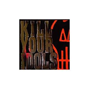Cover - Kill Your Idols: No Gimmicks Needed