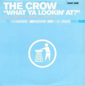 Cover - DJ The Crow: What Ya Lookin' At?