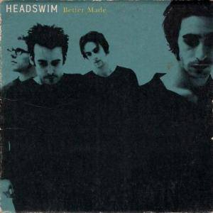Cover - Headswim: Better Made