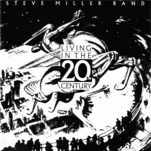 The Steve Miller Band: Living In The 20th Century - Cover