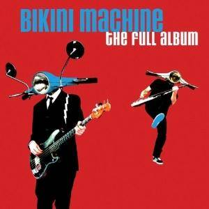 Cover - Bikini Machine: Full Album, The