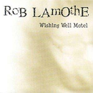 Cover - Rob Lamothe: Wishing Well Motel