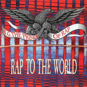 Cover - B.G. The Prince Of Rap: Rap To The World