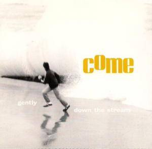 Cover - Come: Gently Down The Stream