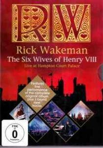 Cover - Rick Wakeman: Six Wives Of Henry VIII - Live At Hampton Court Palace, The