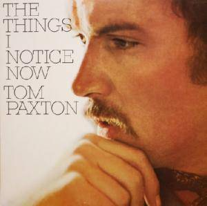 Cover - Tom Paxton: Things I Notice Now, The