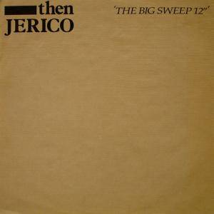 Cover - Then Jerico: Big Sweep, The