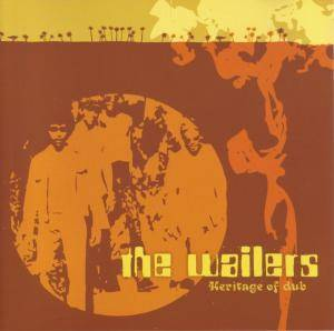 Cover - Wailers, The: Heritage Of Dub