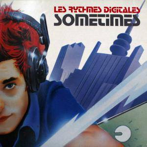 Cover - Les Rythmes Digitales: Sometimes