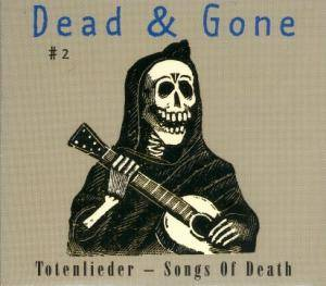 Dead & Gone #2: Totenlieder - Songs Of Death - Cover