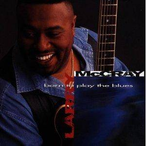 Cover - Larry McCray: Born To Play The Blues
