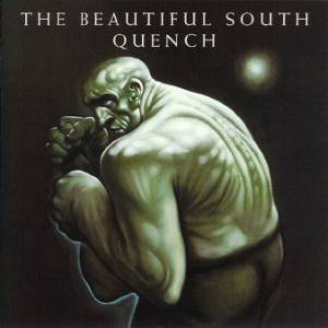 Cover - Beautiful South, The: Quench