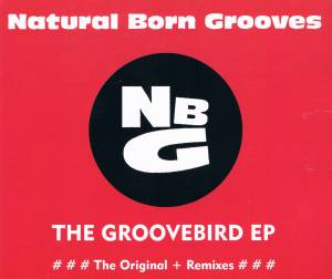Cover - Natural Born Grooves: Groovebird EP, The