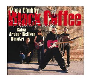 Cover - Popa Chubby: Black Coffee Blues Band