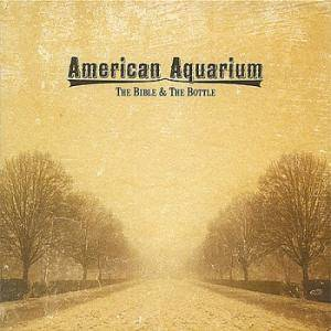 Cover - American Aquarium: Bible And The Bottle, The