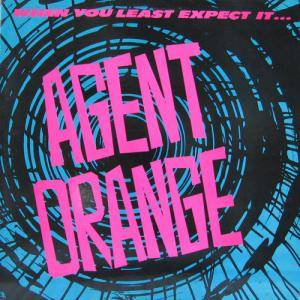 Cover - Agent Orange: When You Least Expect It...