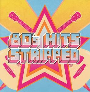 Cover - Various Artists/Sampler: 80's Hits Stripped