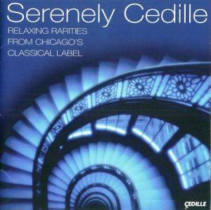 Cover - Alexandre Tansman: Serenely Cedille - Relaxing Rarities From Chicago's Classical Label