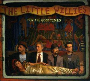 Cover - Little Willies, The: For The Good Times