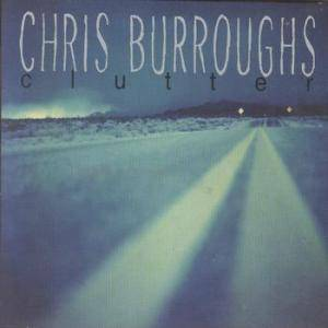 Cover - Chris Burroughs: Clutter