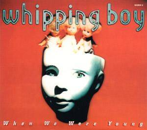 Cover - Whipping Boy: When We Were Young