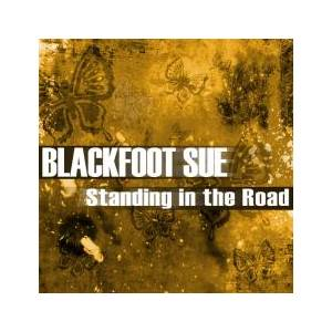 Cover - Blackfoot Sue: Standing In The Road