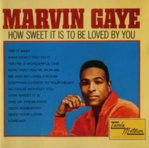 Cover - Marvin Gaye: How Sweet It Is (To Be Loved By You)