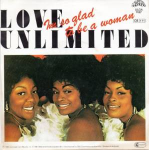Cover - Love Unlimited: I'm So Glad To Be A Woman