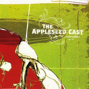 Cover - Appleseed Cast, The: Two Conversations