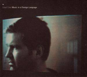 Cover - Lloyd Cole: Music In A Foreign Language