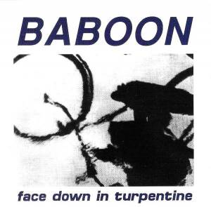 Cover - Baboon: Face Down In Turpentine