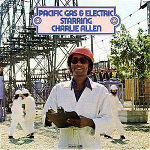 Cover - Pacific Gas & Electric: Pacific Gas & Electric Starring Charlie Allen