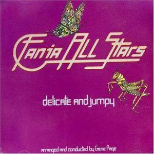 Cover - Fania All Stars: Delicate And Jumpy