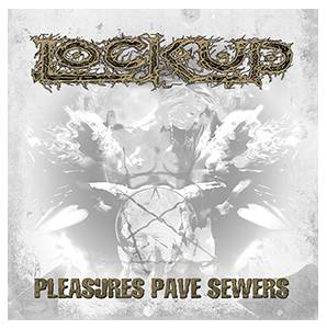 Lock Up: Pleasures Pave Sewers (PIC-LP) - Bild 1