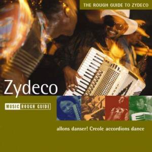 Cover - Chris Ardoin & Double Clutchin': Rough Guide To Zydeco, The