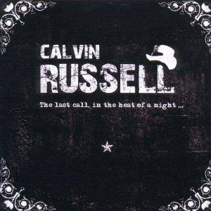 Calvin Russell: Last Call. In The Heat Of A Night ..., The - Cover