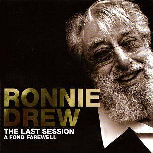 Cover - Ronnie Drew: Last Session - A Fond Farewell, The